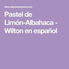 Pastel de Limón-Albahaca - Wilton en español