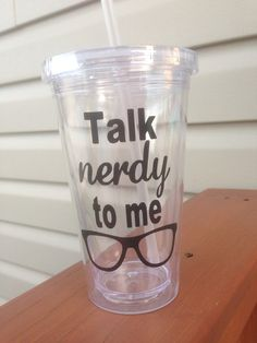Talk Nerdy To Me Tumbler Cup on Etsy, $10.00