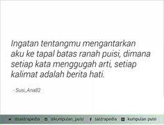 Setiap kalimat adalah berita hati..  Sajak by Susi_Ana82