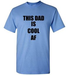 This Dad is Cool AF T-Shirt
