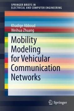 Mobility Modeling for Vehicular Communication Networks (SpringerBriefs in Electrical and Computer Engineering) free ebook