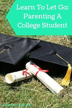 Learn To Let Go: Parenting A College Student