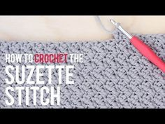 How To Crochet the Suzette Stitch: Beginner Friendly Tutorial - YouTube