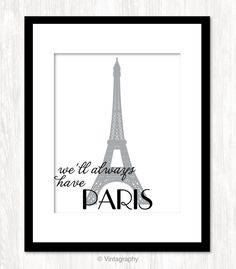 PARIS Art Print Typography Typographic Print Poster 8x10 Travel Art Print We'll Always Have PARIS Quote. $15.00, via Etsy.