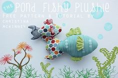 birchfabrics: Free PDF Pattern & Tutorial: Pond Fishy Plushies by Christina!