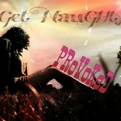 """""""Get Naughty"""" by PRoVoKeD http://getprovoked.com/shop/provoked-get-naughty/"""