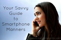 "Smartphones are great! I enjoy using mine everyday! But they can become a barrier to your relationships. Find out how, and how you can stop it in this post, ""Your Essential Guide to Smartphone Manners"" - www.mannersmentor.com"