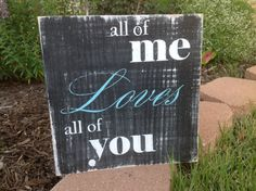 Wedding Sign  all of ME Loves all of YOU John by CastleInnDesigns, $34.95