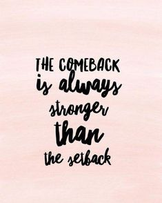 The comeback is always stronger than the the setback Motivation and Inspiration Funny Inspirational Quotes, Inspiring Quotes About Life, Life Is Amazing Quotes, Life Is Hard Quotes, Cute Quotes For Life, Happy Quotes For Kids, No Hope Quotes, What Matters Quotes, You Are Awesome Quotes