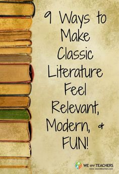 9 Ways to Make Classic Literature Fun
