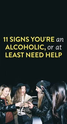 11 Signs You're An Alcoholic, Or At Least Need Help
