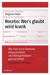 """Symptome aus dem Internet – der Neurologe Dr. Magnus Heier erklärt in seinem Buch """"Nocebo – Wer's glaubt wird krank"""" wie man trotz Gentests, Beipackzetteln und Röntgenbildern gesund bleibt. Aus dem Hirzel Verlag!"""