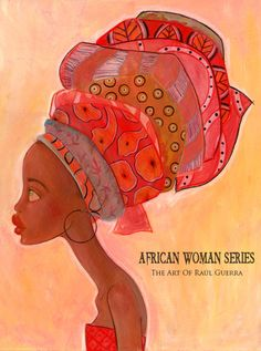 African Beauty African Woman Series original by Raul Guerra African Tribes, African Women, African American Art, African Art, African Culture, African Quilts, African Paintings, Art Et Illustration, Inspiration Art