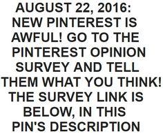 DECEMBER 2016: Take the NEW Pinterest Redesign Feedback Survey here: https://help.pinterest.com/en/pinterest-redesign-feedback