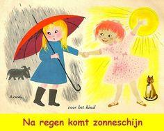 Betekenis: na een periode van tegenslag komt er een betere tijd. ☔E: After a storm (comes) a calm. /  After rain comes sunshine. F:  Après la pluie, le beau temps. ☔D: Auf Regen folgt Sonnenschein. I: Dopo la pioggia c`è sempre l`arcobaleno. / Dopo la pioggia arriva sempre il sole. ☔S: Después de la lluvia sale el sol. P: Depois da tempestade, vem a bonança. ☔ http://www.catawiki.nl/catalogus/ansichtkaarten/reeksen/1699949-spreekwoorden