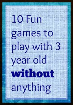 Games to play with 3 year old without anything