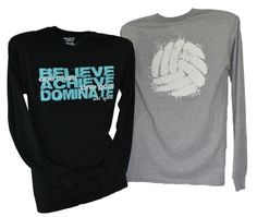 BELIEVE ACHIEVE DOMINATE - One Team One Goal with a large volleyball print on back. Available in black and athletic gray.