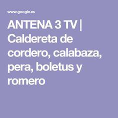ANTENA 3 TV | Caldereta de cordero, calabaza, pera, boletus y romero