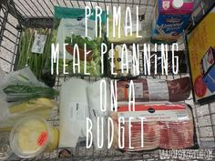 Primal Meal Planning on a Budget Cheap. Easy. Delish.
