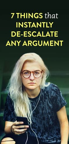 7 Things That Instantly De-Escalate Any Argument