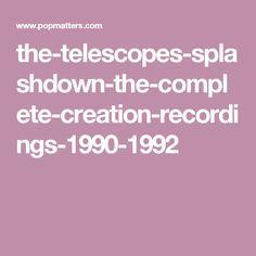 the-telescopes-splashdown-the-complete-creation-recordings-1990-1992