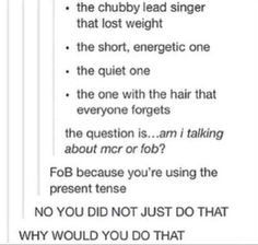 I really don't get the FoB and MCR. I know it is something really really obvious but I just can't think of it. Please comment to tell me<<< Fall Out Boy. My Chemical Romance Emo Band Memes, Emo Bands, Music Bands, Mcr Memes, Song Memes, Music Memes, Memes Humor, My Tumblr, Tumblr Posts