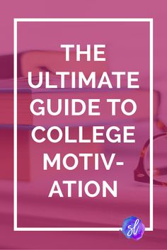 College motivation is the foundation for success at university. Set yourself up for a great semester by getting motivated now!