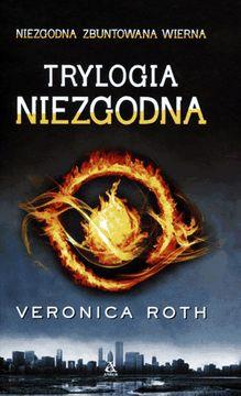 Trylogia Niezgodna - Veronica Roth