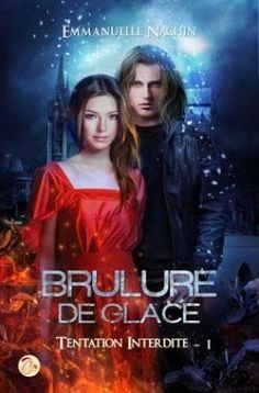 Les Reines de la Nuit: Brûlure de Glace T1, Tentation interdite de Emmanu...