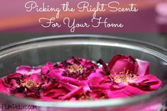 Picking the Right Scents For Your Home