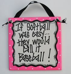 If Softball Was Easy by TWOPINKDOTS on Etsy, $11.00