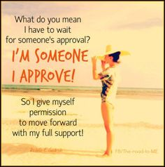 Give yourself permission to fully approve of yourself! WE DO! ♥ #Free2Luv #blessed
