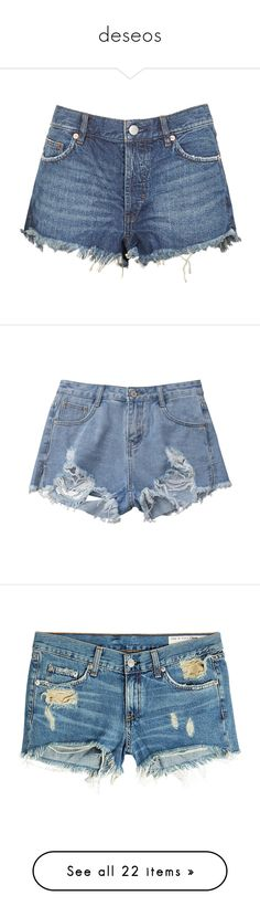 """""""deseos"""" by mariafemilk ❤ liked on Polyvore featuring shorts, ripped denim shorts, destroyed denim shorts, blue jean shorts, destroyed jean shorts, blue shorts, bottoms, distressed cut off shorts, distressed denim shorts and denim shorts"""