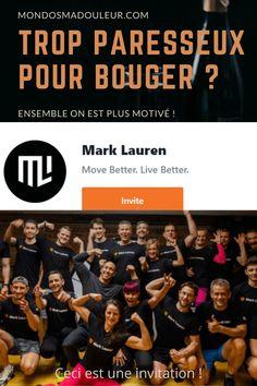On a tous besoin de bouger ! Je vous invite à rejoindre la communauté de Mark Lauren. Bougeons-nous et restons motivés !
