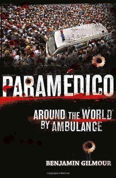 Paramédico by Benjamin Gilmour https://www.amazon.com/dp/0007492510/ref=cm_sw_r_pi_dp_x_fXRvzbQEPB5QJ