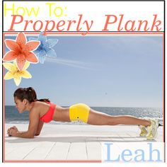 How To: Properly Plank - Leah