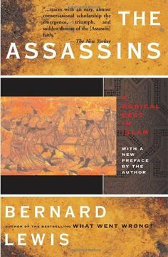The Assassins by Bernard Lewis. $11.17. Author: Bernard Lewis. 192 pages. Publisher: Basic Books (March 1, 1968)