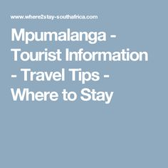 Comprehensive Travel Guide to Activities, Events and Places to go.Tourist Information for Mpumalanga Province South Africa. Tourist Information, Places To Travel, Travel Guide, Destinations, Travel Destinations