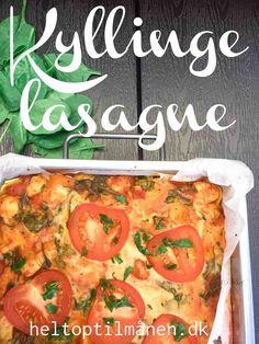 Kyllingelasagne med spinat - Helt op til månen - Aftensmad Vegetables, Food, Lasagne, Veggie Food, Vegetable Recipes, Meals, Veggies