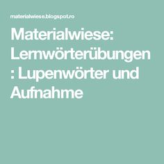 Materialwiese: Lernwörterübungen: Lupenwörter und Aufnahme