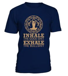 Inhale The Good Shit Exhale Yoga   yoga for beginners, yoga inspiration, yoga quotes, yoga favorites #yoga #yogashirt #yogaquotes #hoodie #ideas #image #photo #shirt #tshirt #sweatshirt #tee #gift #perfectgift #birthday #Christmas