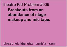 Theatre Kid Problem