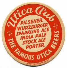 The Famous Utica Beers    Utica Club Beer Coaster  West End Brewing Co.  Utica, New York