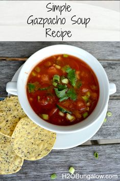 Easy Gazpacho Soup Recipe - So refreshing in the summer heat! www.H2OBungalow.com