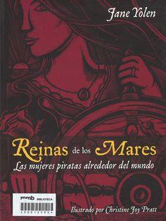 Reinas de los mares : las mujeres piratas alrededor del mundo