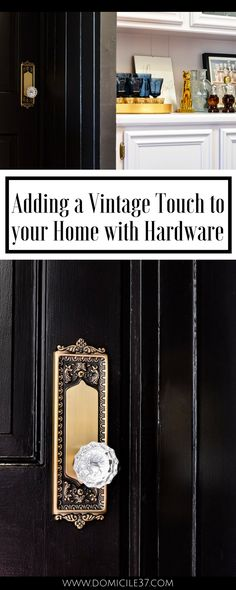 How to add a vintage charm into your home   vintage door knobs   Black doors with vintage door knobs   Moody homes with vintage touches   Vintage eclectic decor   Nostalgic Warehouse   Wayfair door knobs