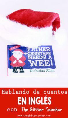 Descripción, review, recursos e ideas par trabajar el cuento navideño en inglés: Father Christmas needs a wee para maestros/as, teachers y familias