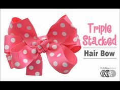 How to Make a Triple Stacked Hair Bow - TheRibbonRetreat.com - YouTube