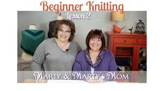 Beginner Knitting with Marly Bird and Marly's Mom Lesson 2