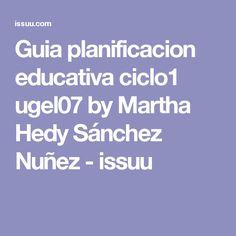 Guia planificacion educativa ciclo1 ugel07 by Martha Hedy Sánchez Nuñez - issuu